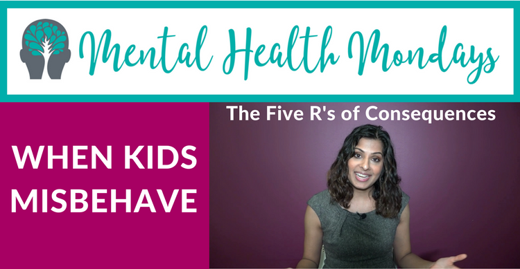 Mental Health Mondays When Kids Misbehave The Five Rs of Consequences