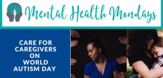 World Autism Day: Caregiver Advise