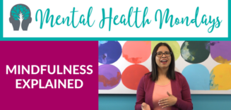 Mindfulness Explained Mental Health Mondays