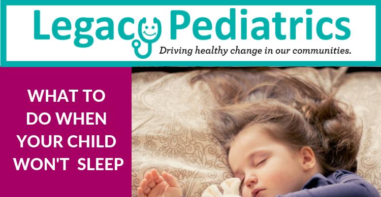 Legacy Pediatrics Getting Kids to Sleep
